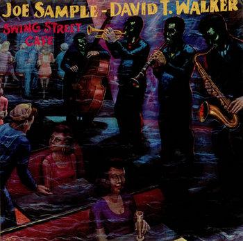 Joe Sample & David T Walker - Swing Street Cafe (1981).jpg
